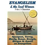 EVANGELISM and the SOUL WINNER (7-in-1 Classics): The Soul Winner, How To Bring Men to Christ, To The Work, Words To Winner's