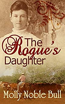 The Rogue's Daughter by [Bull, Molly Noble]