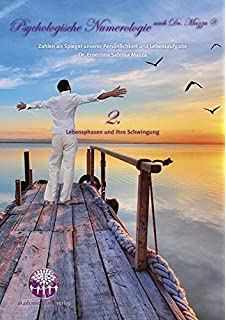 Psychologische Numerologie Nach Dr. Mazza ® Band 2: Lebensphasen Und Ihre  Schwingung