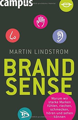Brand Sense: Warum wir starke Marken fühlen, riechen, schmecken, hören und sehen können Gebundenes Buch – 14. Februar 2011 Martin Lindstrom Petra Pyka Campus Verlag 3593394472