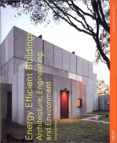 Energy Efficient Buildings: Architecture, Engineering, and Environment by W. W. Norton & Company