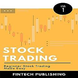 Stock Trading: Beginner Stock Trading Made Easy