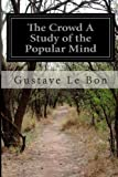 The Crowd a Study of the Popular Mind, Gustave Le Bon, 1497431697