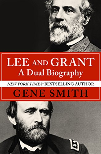Lee and Grant: A Dual Biography ()