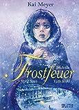 Frostfeuer: Buch Eins. Herzzapfen