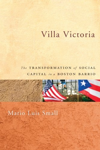 Villa Victoria: The Transformation of Social Capital in a Boston Barrio