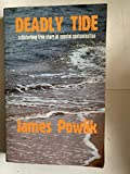 img - for Deadly Tide: A Disturbing True Story of Coastal Contamination. book / textbook / text book