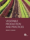 Vegetable Production and Practices 2015th Edition