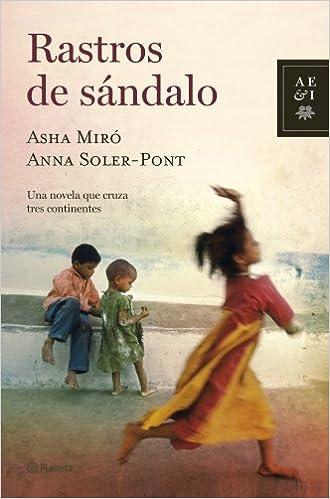 Rastros de sándalo Autores Españoles e Iberoamericanos: Amazon.es: Asha Miro, Anna Soler-Pont: Libros