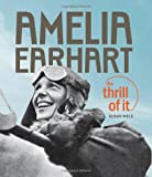 Amelia Earhart: the Thrill Of It