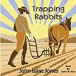 Trapping Rabbits | John Isaac Jones