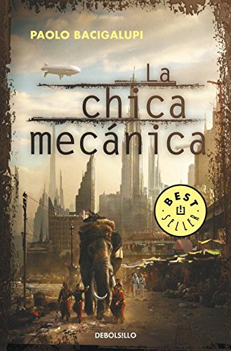 La chica mecanica / The Windup Girl (Spanish Edition)