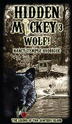 HIDDEN MICKEY 3 Wolf!: The Legend of Tom Sawyer's Island (Hidden Mickey, volume 3)