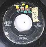 GEORGE GIRARD 45 RPM MY GAL SAL / LIEBESTRAUM