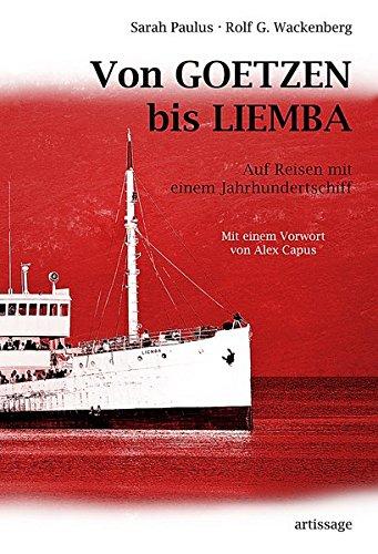 Von Goetzen bis Liemba: Auf Reisen mit einem Jahrhundertschiff