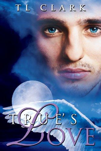 True's Love by [Clark, TL]