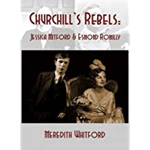 Churchill's Rebels: Esmond Romilly and Jessica Mitford