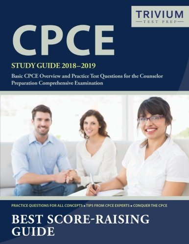 CPCE Study Guide 2018-2019: Basic CPCE Overview and Practice Test Questions for the Counselor Preparation Comprehensive Examination
