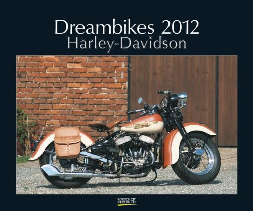 Dreambikes. Harley-Davidson 2012. PhotoArt Kalender