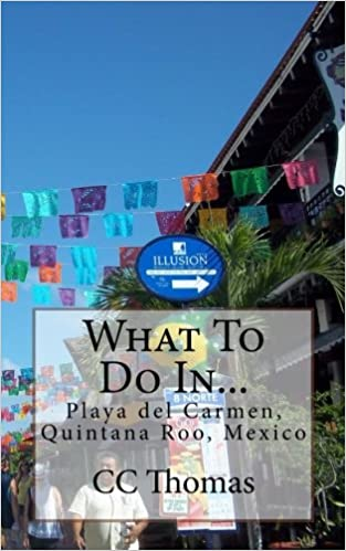 What To Do In   Playa Del Carmen, Quintana Roo, Mexico