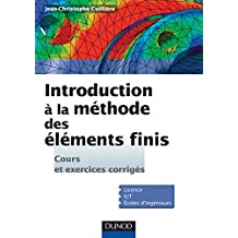 Introduction à la méthode des éléments finis : Cours et exercices corrigés (Sciences de l'ingénieur) (French Edition)