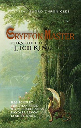 Gryffon Master: Curse of the Lich King (Crystal Sword Chronicles Book 1)