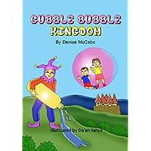 Gubble Bubble Kingdom (Short Stories for Kids, Kids Books, Bedtime Stories For Kids, Children Books Book 1)