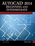 AutoCAD 2014 Beginning and Intermediate, Munir Hamad, 1938549627