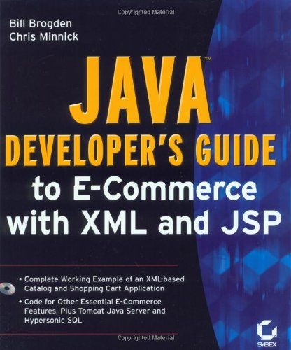 Java Developer's Guide to E-Commerce with XML and JSP by Brand: Sybex Books