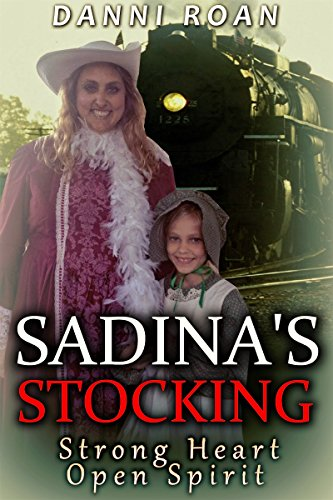 Sadina's Stocking: Strong Heart: Open Spirit by [Roan, Danni]
