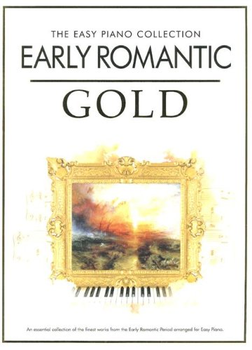 Download Early Romantic Gold: The Easy Piano Collection pdf epub