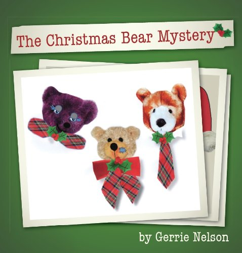 Just in Time For The Holiday Season!  Gerrie Nelson's 5-Star The Christmas Bear Mystery  Just $1.99 on Kindle!