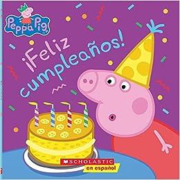 Peppa Pig: ¡Feliz cumpleaños! (Happy Birthday!) (Spanish ...