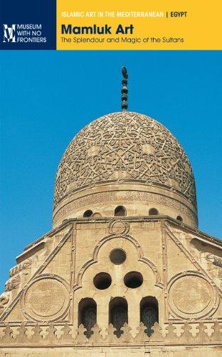 Mamluk Art: The Splendour and Magic of the Sultans: 1 (Islamic Art in the - Sultan Mohammed