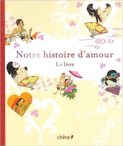 Lire un Notre histoire d'amour : Le livre pdf
