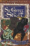 The Adventures of Sir Givret the Short, Gerald Morris, 0618777156