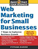 img - for Web Marketing for Small Businesses: 7 Steps to Explosive Business Growth (Quick Start Your Business) book / textbook / text book