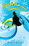 David's Awesome Adventure, Andre J. Garant, 1438974701