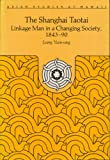 The Shanghai Taotai : Linkage Man in a Changing Society, 1843-1890, Leung, Yuen-Sang, 0824813553