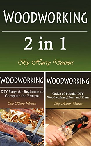 Woodworking: Basics, Tools, and Projects for Beginners and Intermediates