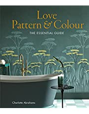 Love Pattern and Colour: The essential guide