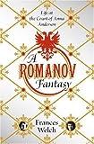 A Romanov Fantasy, Frances Welch, 0393065774