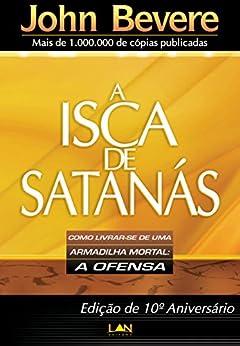 A Isca de Satanás por [Bevere, John]