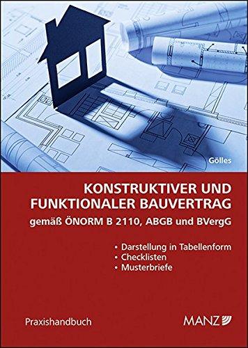 Konstruktiver und funktionaler Bauvertrag gemäß ÖNORM B 2110, ABGB und BVergG Taschenbuch – 23. September 2015 Hans Gölles MANZ Verlag Wien 3214022180 Österreich