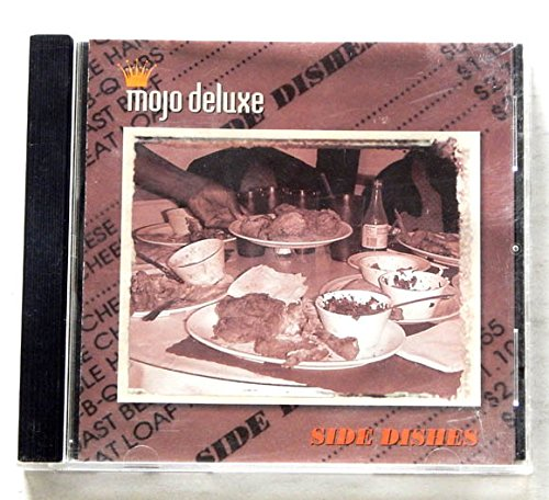 (Mojo Deluxe SIDE DISHES CD - Mojo Deluxe 2001 - A USED CD ALBUM - I Can't Quit Your Love - Habanero Hop - Pork Rinds - Soul Food - Indie Bay Area Blues Rock - VERY RARE!)