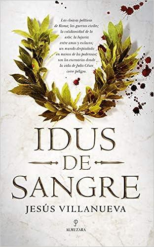 Idus de sangre (Novela Histórica): Amazon.es: Jesús Villanueva ...