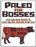 Paleo for Bosses, Helen Ferguson, 1495903540