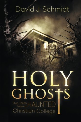 Holy Ghosts: True Tales from a Haunted Christian College ebook