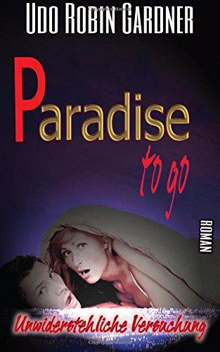 Paradise to go: Unwiderstehliche Versuchung