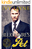The Billionaire's Pet (A 'Scandals of the Bad Boy Billionaires' Romance)
